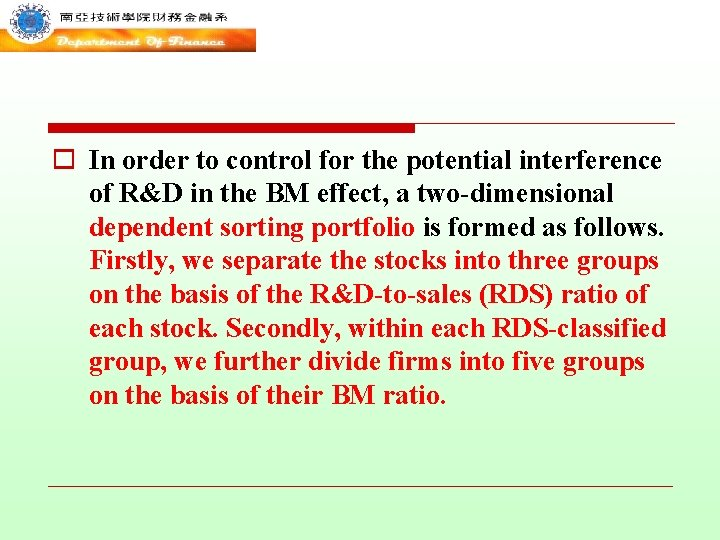 o In order to control for the potential interference of R&D in the BM