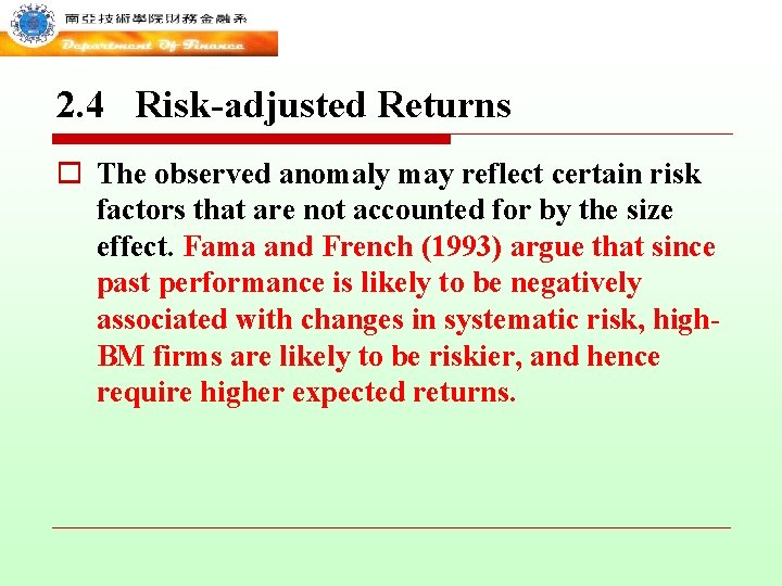 2. 4 Risk-adjusted Returns o The observed anomaly may reflect certain risk factors that