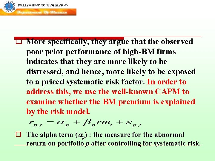 o More specifically, they argue that the observed poor prior performance of high-BM firms