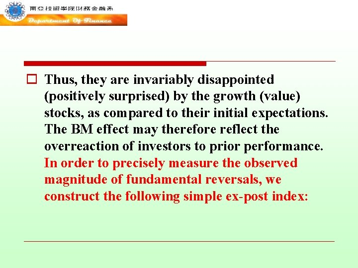 o Thus, they are invariably disappointed (positively surprised) by the growth (value) stocks, as