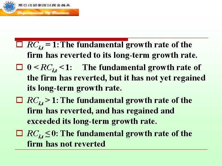 o RCi, t = 1: The fundamental growth rate of the firm has reverted