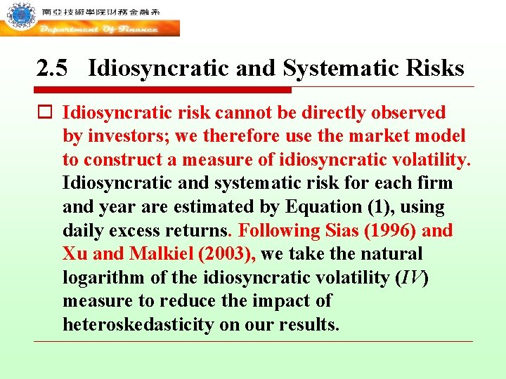 2. 5 Idiosyncratic and Systematic Risks o Idiosyncratic risk cannot be directly observed by