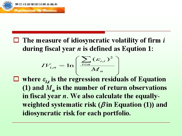 o The measure of idiosyncratic volatility of firm i during fiscal year n is