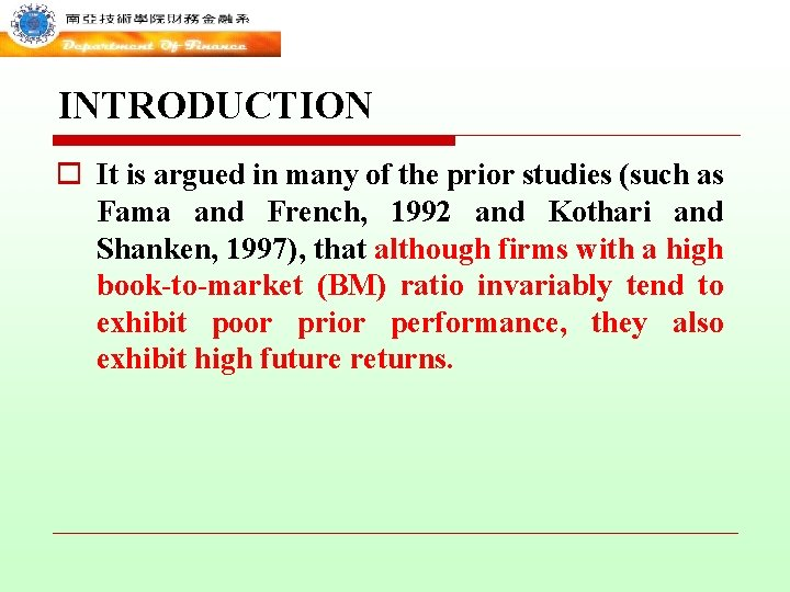 INTRODUCTION o It is argued in many of the prior studies (such as Fama