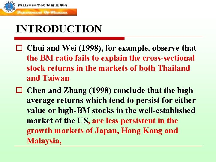 INTRODUCTION o Chui and Wei (1998), for example, observe that the BM ratio fails