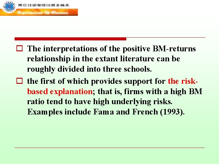 o The interpretations of the positive BM-returns relationship in the extant literature can be