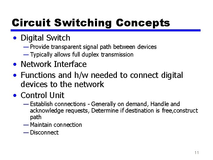 Circuit Switching Concepts • Digital Switch — Provide transparent signal path between devices —