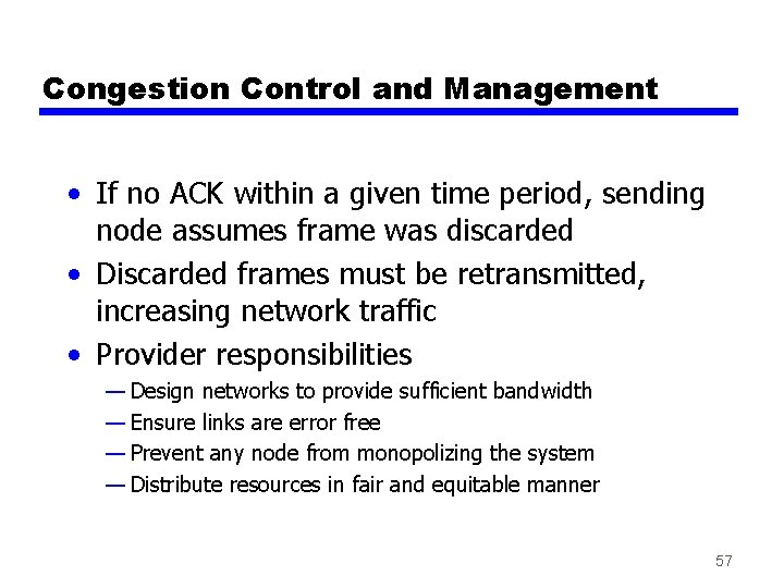 Congestion Control and Management • If no ACK within a given time period, sending