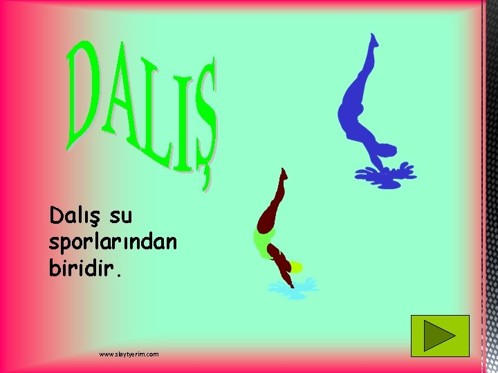 Dalış su sporlarından biridir. www. slaytyerim. com