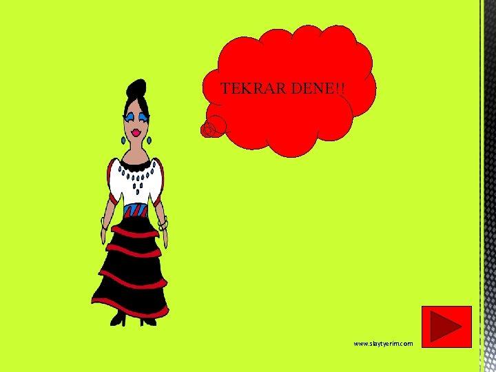 TEKRAR DENE!! www. slaytyerim. com