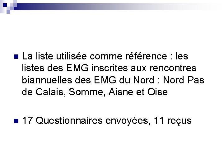 n La liste utilisée comme référence : les listes des EMG inscrites aux rencontres
