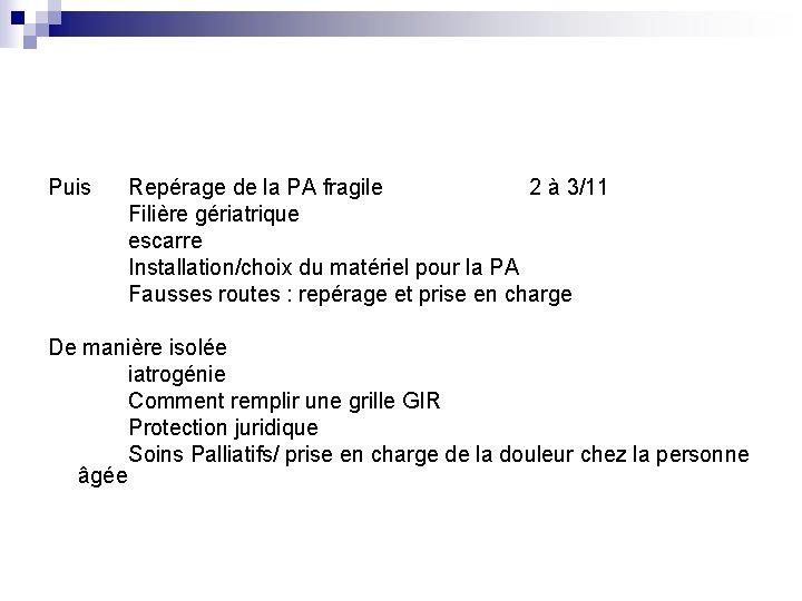 Puis Repérage de la PA fragile 2 à 3/11 Filière gériatrique escarre Installation/choix du