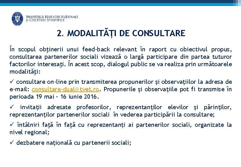 2. MODALITĂȚI DE CONSULTARE În scopul obţinerii unui feed-back relevant în raport cu obiectivul