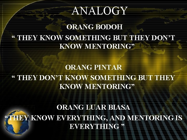 """ANALOGY ORANG BODOH """" THEY KNOW SOMETHING BUT THEY DON'T KNOW MENTORING"""" ORANG PINTAR"""