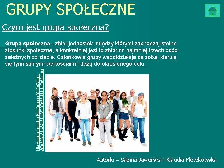 GRUPY SPOŁECZNE Czym jest grupa społeczna? http: //male-trojmiasto. pl/tmp/images/2012 -07/max 800 x 600/1341387474 -4787200488