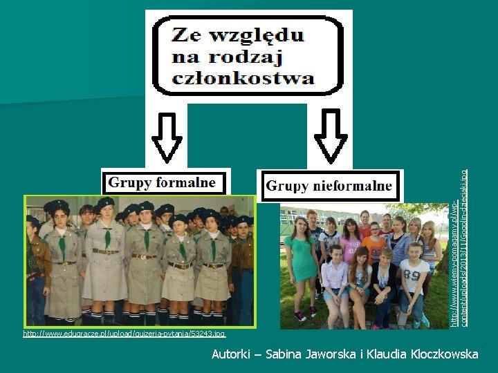http: //www. wiemy-pomagamy. pl/wpcontent/uploads/2013/11/Gogolin-dzieciaki. jpg http: //www. edugracze. pl/upload/quizeria-pytania/53243. jpg Autorki – Sabina Jaworska