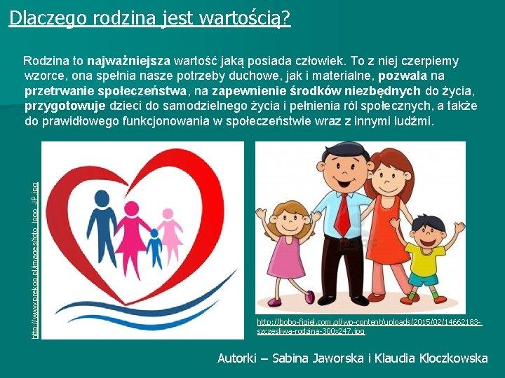 Dlaczego rodzina jest wartością? http: //www. prekop. pl/images/foto_logo_JP. jpg Rodzina to najważniejsza wartość jaką