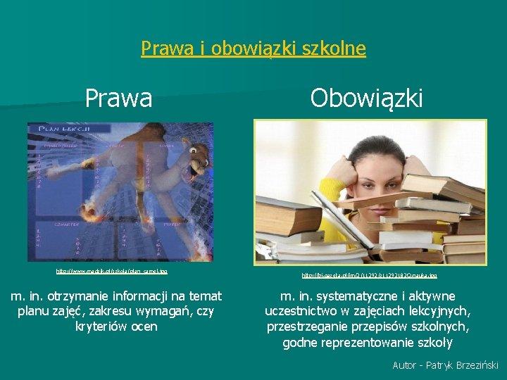 Prawa i obowiązki szkolne Prawa Obowiązki http: //www. madzik. pl/szkola/plan_camel. jpg m. in. otrzymanie