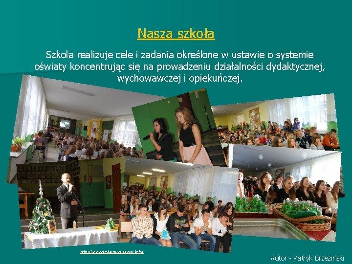 Nasza szkoła Szkoła realizuje cele i zadania określone w ustawie o systemie oświaty koncentrując