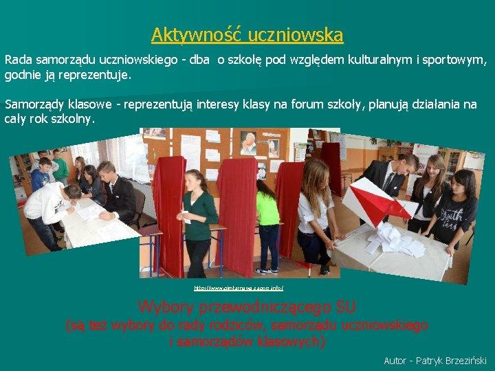 Aktywność uczniowska Rada samorządu uczniowskiego - dba o szkołę pod względem kulturalnym i sportowym,