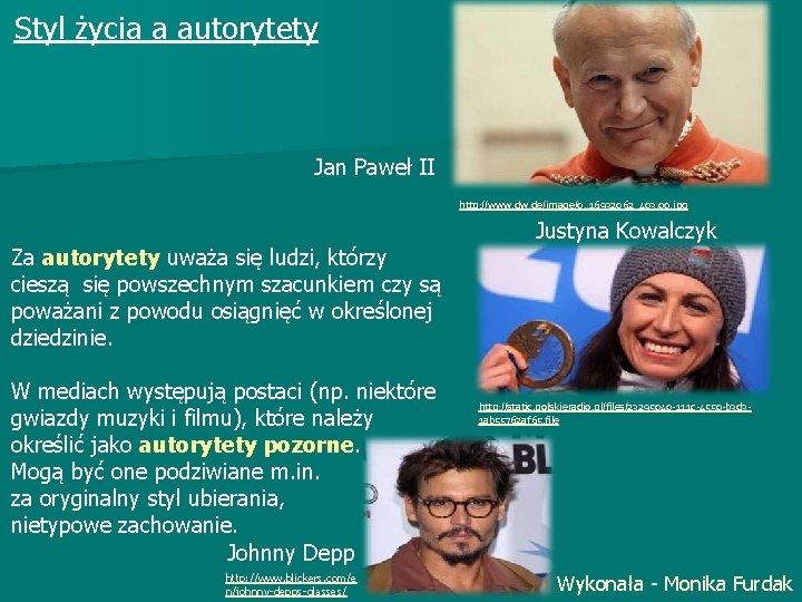Styl życia a autorytety Jan Paweł II http: //www. de/image/0, , 16932062_403, 00. jpg