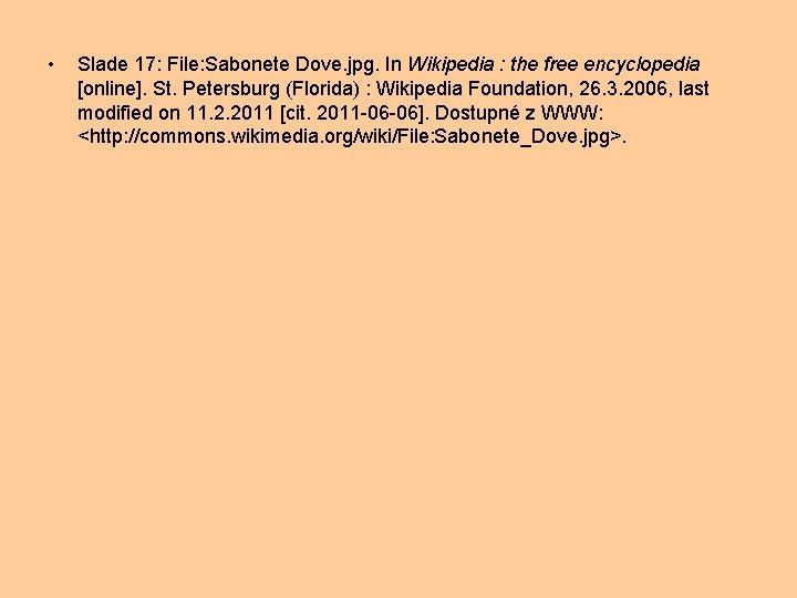 • Slade 17: File: Sabonete Dove. jpg. In Wikipedia : the free encyclopedia