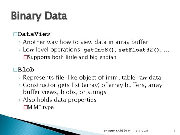 Binary Data � Data. View ◦ Another way how to view data in array