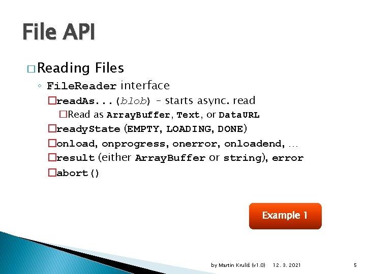 File API � Reading Files ◦ File. Reader interface �read. As. . . (blob)