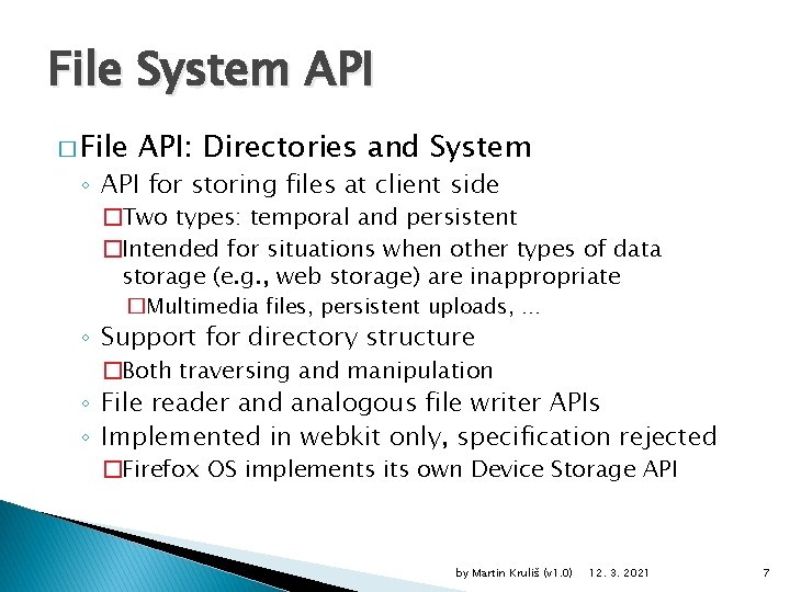 File System API � File API: Directories and System ◦ API for storing files