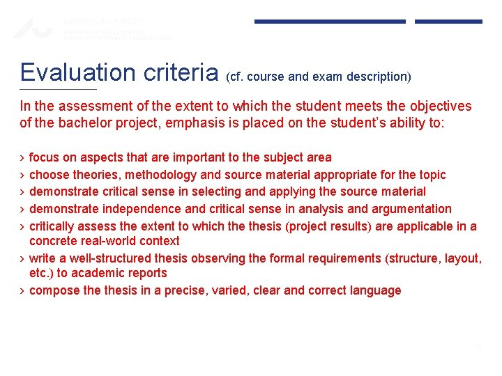 AARHUS UNIVERSITY BUSINESS AND SOCIAL SCIENCES CENTRE FOR CORPORATE COMMUNICATION Evaluation criteria (cf. course