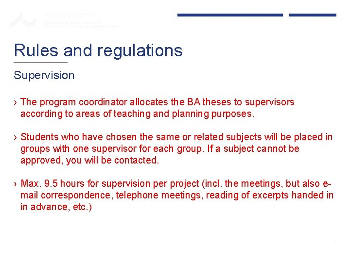 AARHUS UNIVERSITY BUSINESS AND SOCIAL SCIENCES CENTRE FOR CORPORATE COMMUNICATION Rules and regulations Supervision