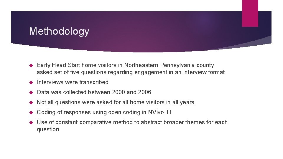 Methodology Early Head Start home visitors in Northeastern Pennsylvania county asked set of five
