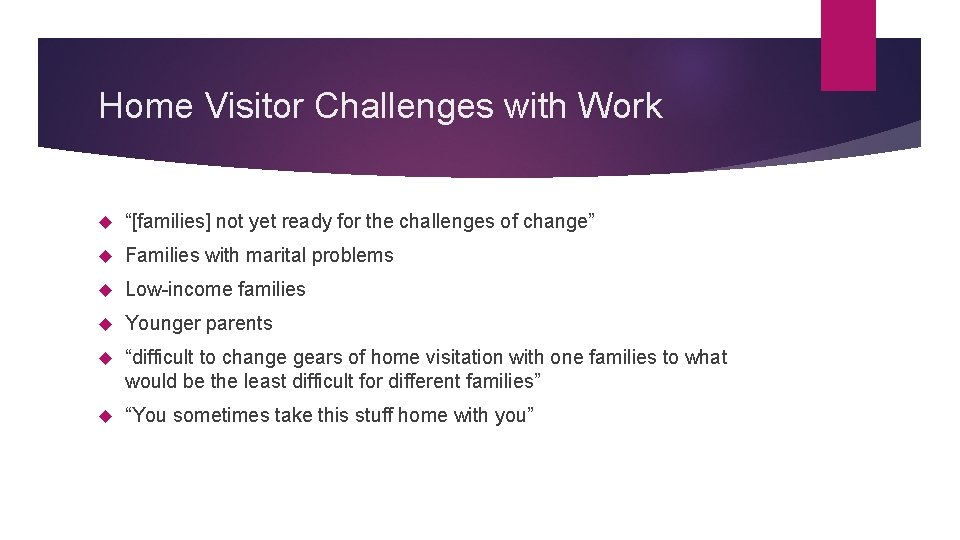"""Home Visitor Challenges with Work """"[families] not yet ready for the challenges of change"""""""