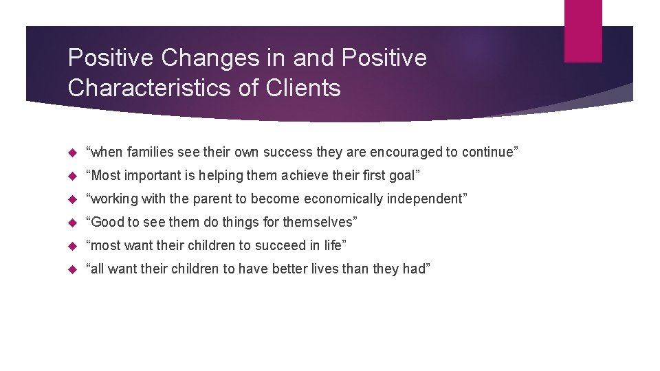"""Positive Changes in and Positive Characteristics of Clients """"when families see their own success"""