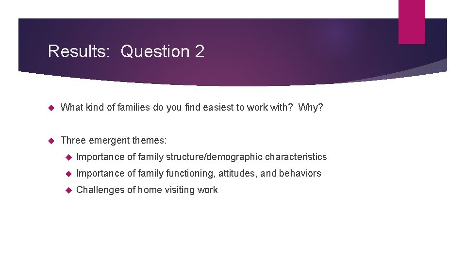 Results: Question 2 What kind of families do you find easiest to work with?