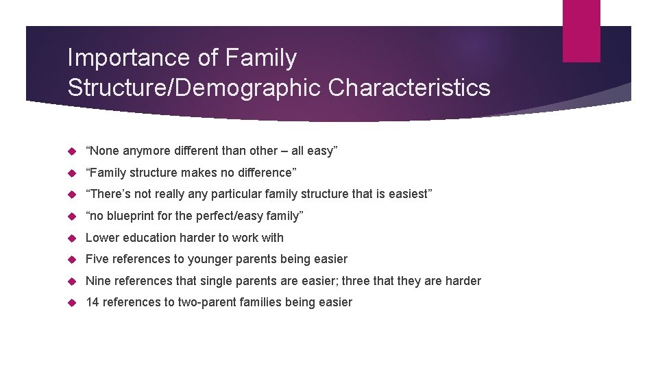 """Importance of Family Structure/Demographic Characteristics """"None anymore different than other – all easy"""" """"Family"""