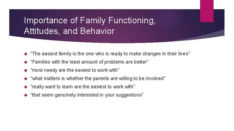 """Importance of Family Functioning, Attitudes, and Behavior """"The easiest family is the one who"""