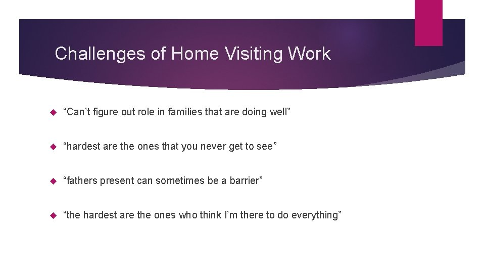 """Challenges of Home Visiting Work """"Can't figure out role in families that are doing"""