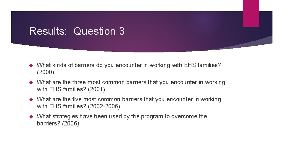 Results: Question 3 What kinds of barriers do you encounter in working with EHS