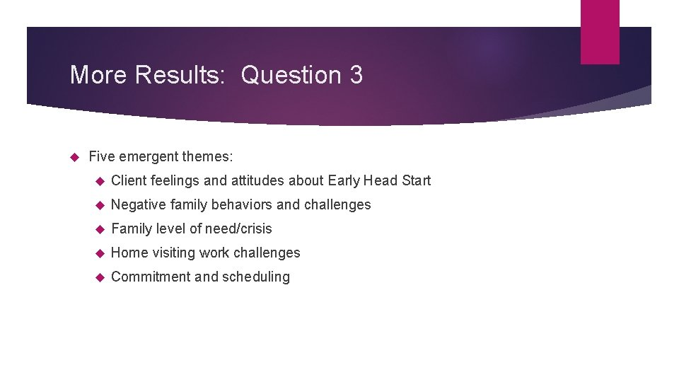 More Results: Question 3 Five emergent themes: Client feelings and attitudes about Early Head
