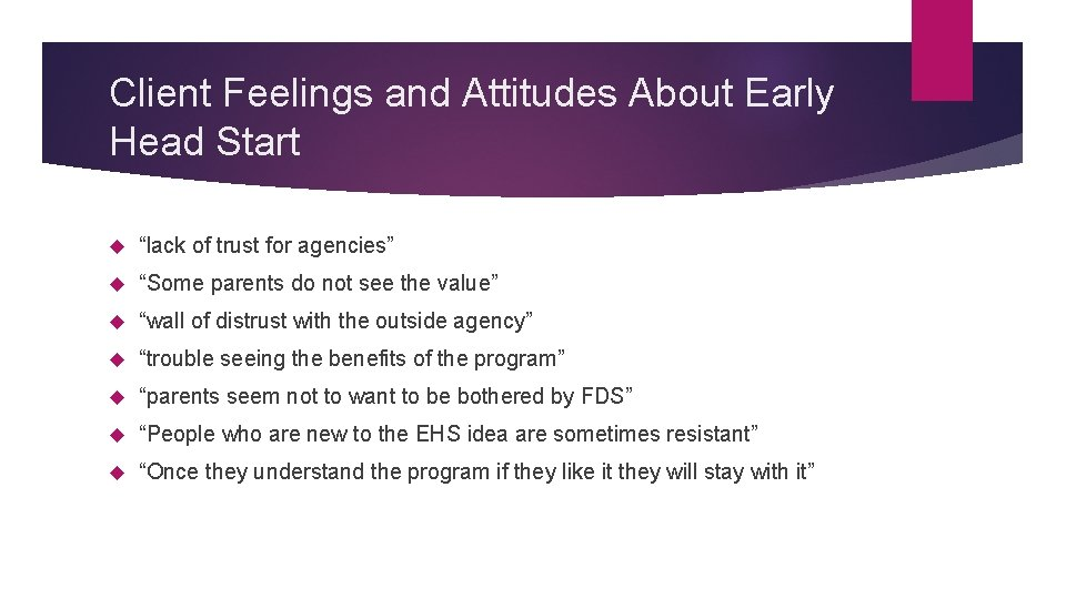 """Client Feelings and Attitudes About Early Head Start """"lack of trust for agencies"""" """"Some"""
