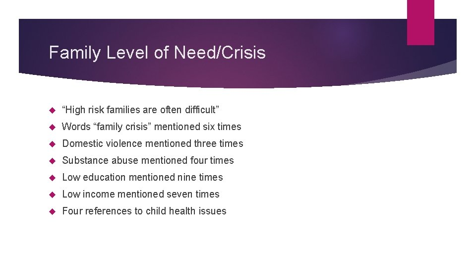 """Family Level of Need/Crisis """"High risk families are often difficult"""" Words """"family crisis"""" mentioned"""