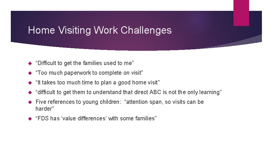 """Home Visiting Work Challenges """"Difficult to get the families used to me"""" """"Too much"""