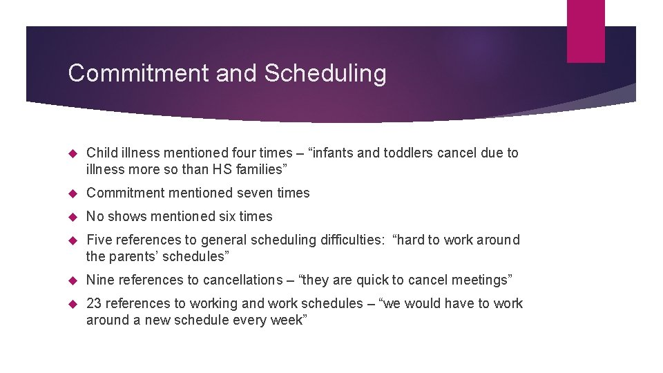 """Commitment and Scheduling Child illness mentioned four times – """"infants and toddlers cancel due"""