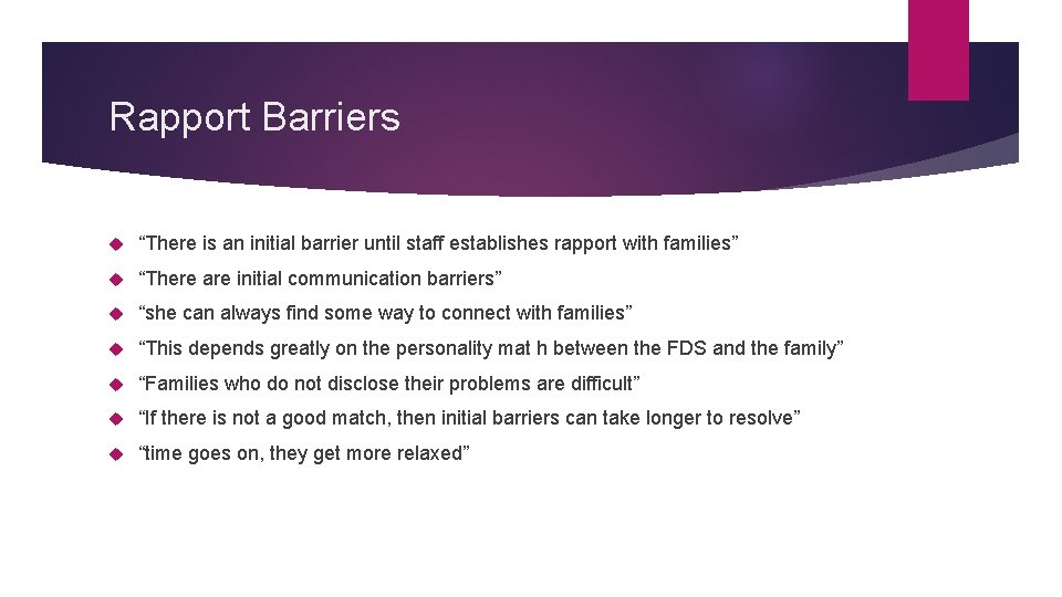 """Rapport Barriers """"There is an initial barrier until staff establishes rapport with families"""" """"There"""