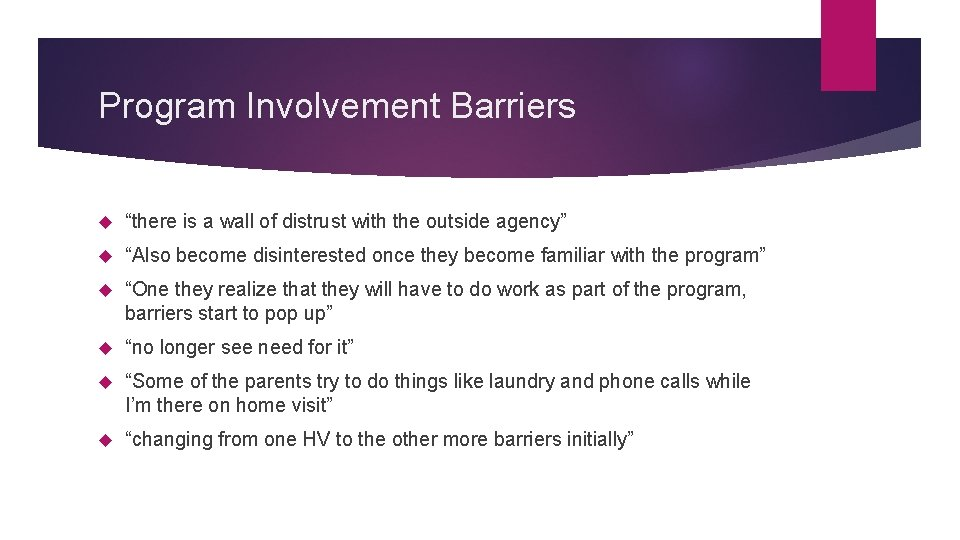 """Program Involvement Barriers """"there is a wall of distrust with the outside agency"""" """"Also"""