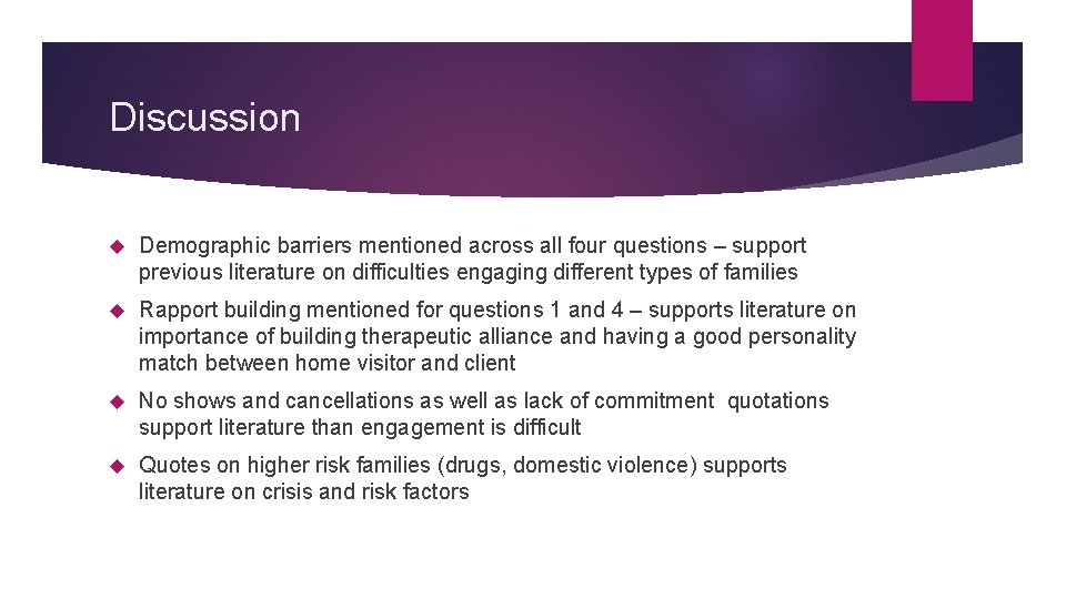 Discussion Demographic barriers mentioned across all four questions – support previous literature on difficulties