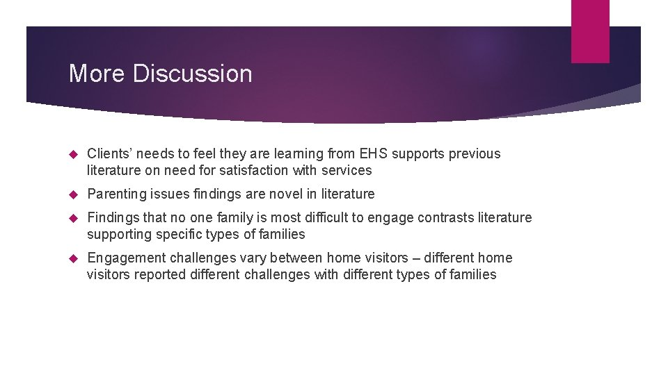 More Discussion Clients' needs to feel they are learning from EHS supports previous literature