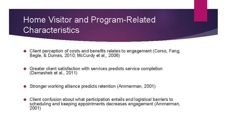 Home Visitor and Program-Related Characteristics Client perception of costs and benefits relates to engagement
