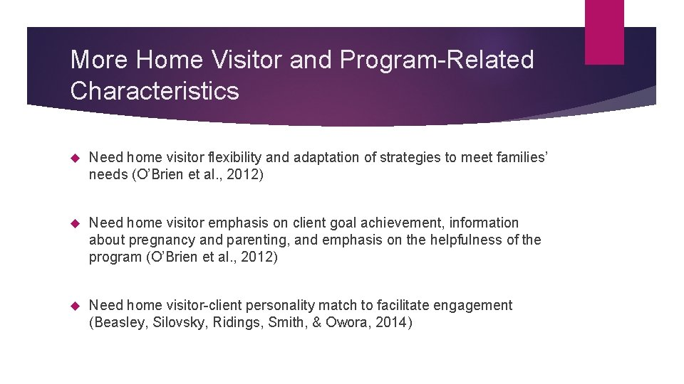 More Home Visitor and Program-Related Characteristics Need home visitor flexibility and adaptation of strategies